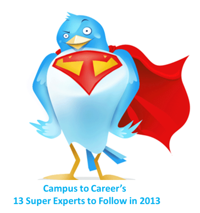 Campus to Career's 13 Super Experts to Follow in 2013