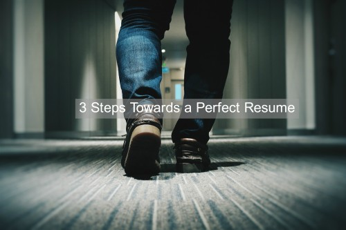 3 steps to a perfect resume
