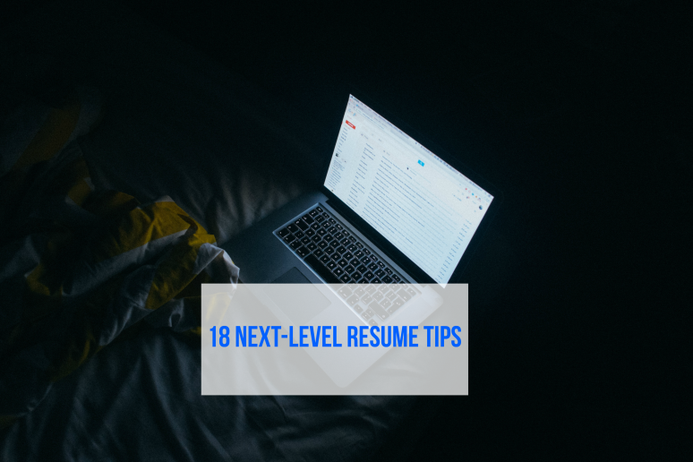 18 Next-Level Resume Tips