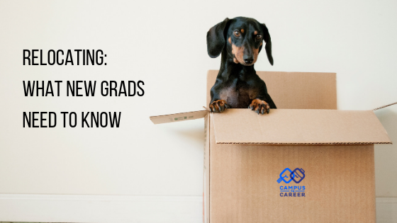 RElocating_ What new grads need to know